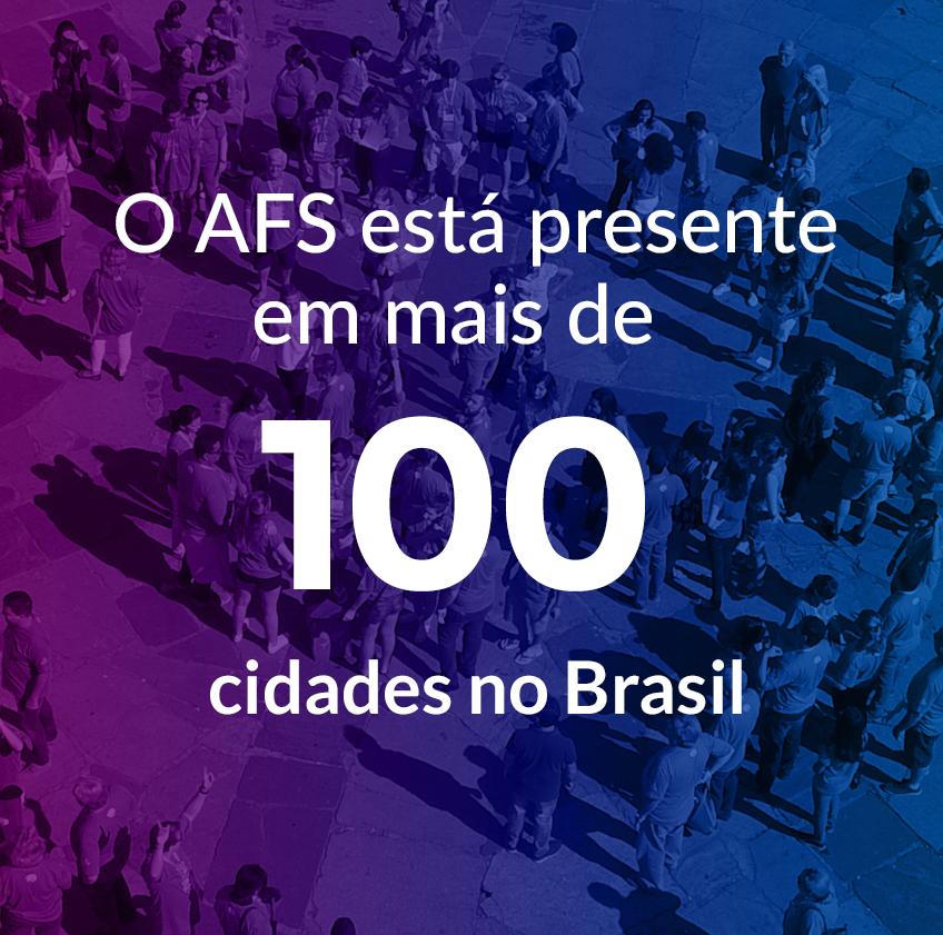 Sobre o AFS - O AFS está presente em mais de 100 cidades no Brasil